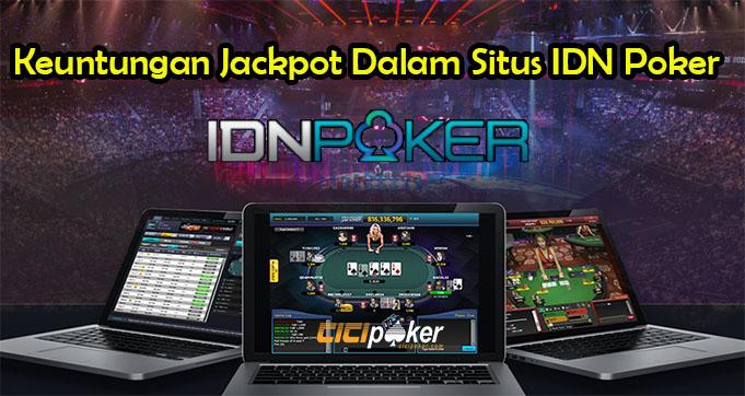 Keuntungan Jackpot Dalam Situs IDN Poker