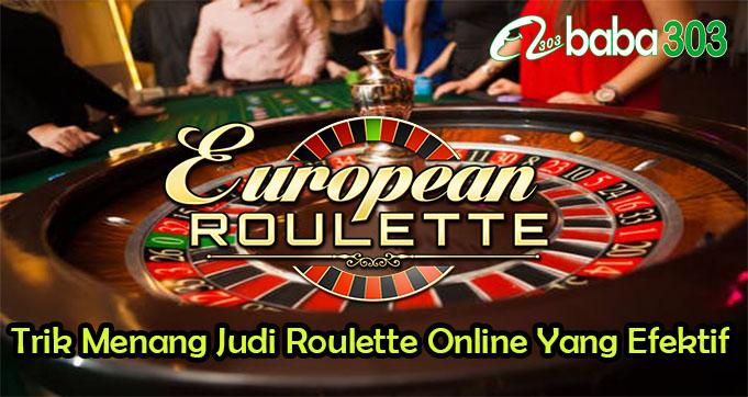 Trik Menang Judi Roulette Online Yang Efektif